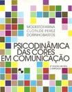 Psicodinâmica das Cores em Comunicação - Modesto Farina, Clotilde Perez e Dorinho Bastos