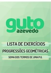 Lista de Exercícios | Progressões Geométricas (P.G.) | Soma dos termos de uma P.G.