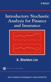 Lin X S -Introductory Stochastic Analysis For Finance And Insurance (2006)