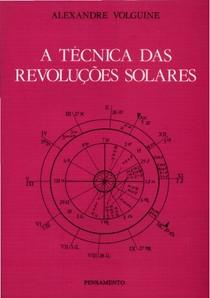 A Técnica das Revoluções Solares por Alexandre Volguine