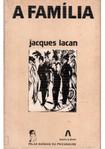 Lacan, Jacques. A família