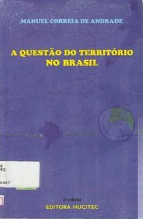 ANDRADE, Manuel Correia de A Quest o do território no Brasil