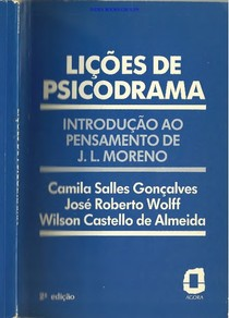 Lições de Psicodrama Introdução ao Pensamento de J. L. Moreno    Camila Salles GonÇalves, Jose Roberto Wolff, Wilson Castello de Almeida (INDEX) (1)