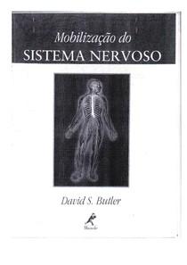 MOBILIZAÇÃO DO Sistema Nervoso   NEURODINÂMICA