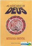Joseph Campbell - As Máscaras De Deus - Vol. II - Mitologia Oriental