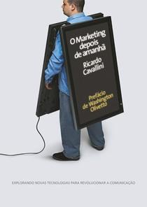 O Marketing Depois de Amanhã - Ricardo Cavallini