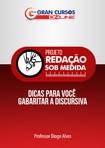 Projeto Redação Sob Medida - Dicas Para Você Gabaritar a Discursiva - Professor Diogo Alves - Gran Cursos