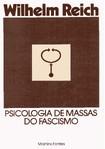 Wilhelm Reich - Psicologia de Massas do Fascismo