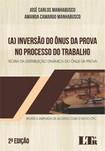 A Inversão do Ônus da Prova no Processo de Trabalho JOSÉ CARLOS MANHABUSCO   2ª edição 2017