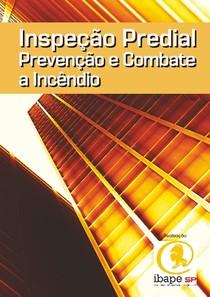 MANUAL COMPLETO DE COMBATE A INCÊNDIO- Instituto Brasileiro de Perícias - IBAPE_SP