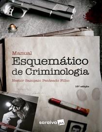 Manual Esquemático de Criminologia - Nestor Sampaio Penteado Filho - 2020