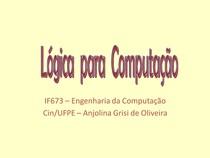 Lógica para Computação - Lógica de Predicados: termos, Fórmulas atômicas, Escopo de um quantificador, Variável livre e ligada, Sentenças, etc  - aula13