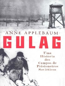 Gulag   Anne Applebaum
