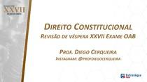 Direito Constitucional - Prof Diego Cerqueira