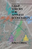 Game Theory for Applied Economists - Robert Gibbons