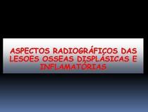 ASPECTO RADIOGRAFICOS DAS LESÕES FIBRÓSSEAS E OSTOMIELITES