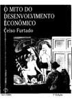 Celso Furtado O mito do desenvolvimento econômico