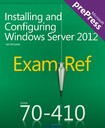Installing_And_Configuring_Windows_Server_2012_Exam_Ref_70-410