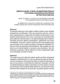 DIREITO À SAÚDE - O PAPEL DO MINISTÉRIO PÚBLICO E DO PODER JUDICIÁRIO NA EFETIVAÇÃO DE POLÍTICAS PÚBLICAS