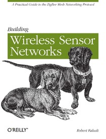 Livro Building Wireless Sensor Networks - Robert Faludi