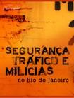 JUSTIÇA GLOBAL (org). Justiça, tráfico e milícias no Rio de Janeiro