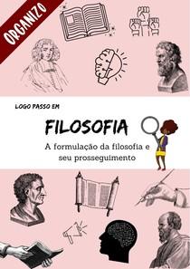 FILOSOFIA - A formulação da filosofia e seu prosseguimento