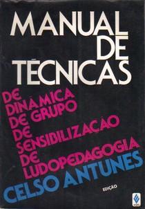 ANTUNES, Celso   Manual de Técnicas de Dinâmica de Grupo de Sensibilização de Ludopedagogia