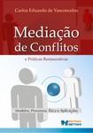 Mediacao de Conflitos e Praticas Restaurativas. Modelos Processos Etica e Aplicacoes Carlos Eduardo Vasconcelos (1)