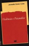 Jurandir F. Costa - Violência e psicanálise