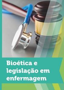 Bioética e Legislação em Enfermagem