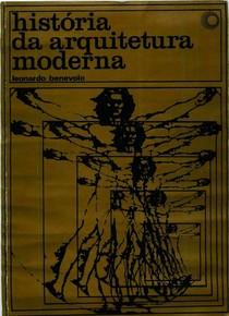 BENEVOLO, Leonardo - História da Arquitetura Moderna