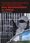 Uma hermenêutica do Crime - Prof. Osvaldo Bastos Neto