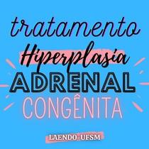 Hiperplasia adrenal congênita: tratamento