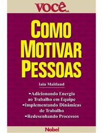 E BOOK  VOCE S.A.   Como Motivar Pessoas