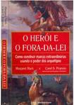 O Herói e o fora da lei - Margaret Mark e Carol S. Pearson