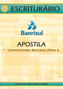 BANRISUL Escriturário BLOG Conhecimentos Bancários Parte I