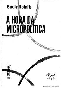 6_ROLNIK_A hora da micropolítica São Paulo n-1 edições 2018