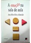 A emoção na sala de aula Ana Rita Silva Almeida