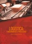 Logística fundamentos e Processos