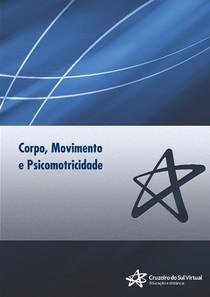 CORPO, MOVIMENTO E PSICOMOTRICIDADE