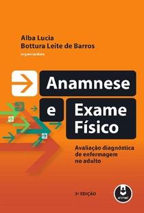Anamnese e Exame Físico - 3ª Ed - Alba Lúcia 2016