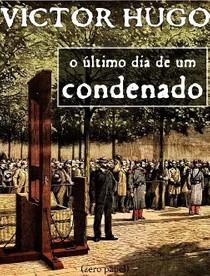 O Ultimo dia de um Condenado - Victor Hugo