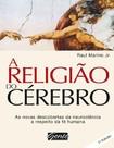 A Religiao do Cerebro   Raul Marino Jr