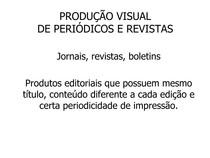 PRODUÇÃO VISUAL jornais e revistas