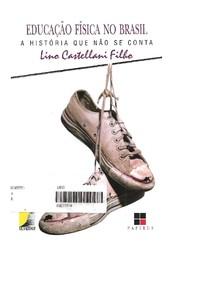 DocGo.Net CASTELLANI FILHO   Educação Física no Brasil   A História que não se conta.pdf