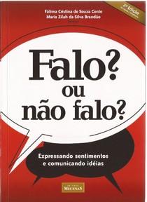 FALO, OU NÃO FALO, Expressando sentimentos e comunicando idéias - Fátima Cristina de Souza & Conte Maria ZiJah da Silva Brandão (Editoras) 2007 (2) pdf
