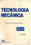 Tecnologia Mecanica Vol III - Materiais de Construcao Mecanica