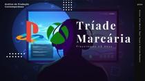 Triade Marcária Playstation VS Xbox