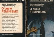 Livro PDF - O que é Feminismo - Branca Moreira Alves e Jacqueline Pitanguy - Coleção Primeiros Passos