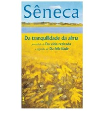 Seneca - Da Tranquilidade da Alma